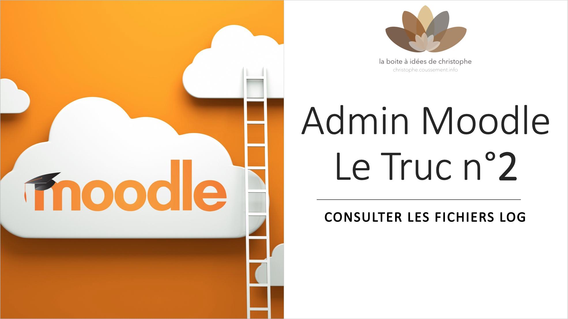 Admin Moodle – le truc n°2 : consulter les fichiers log