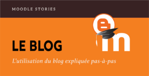 Read more about the article Moodle stories : le blog [2021]