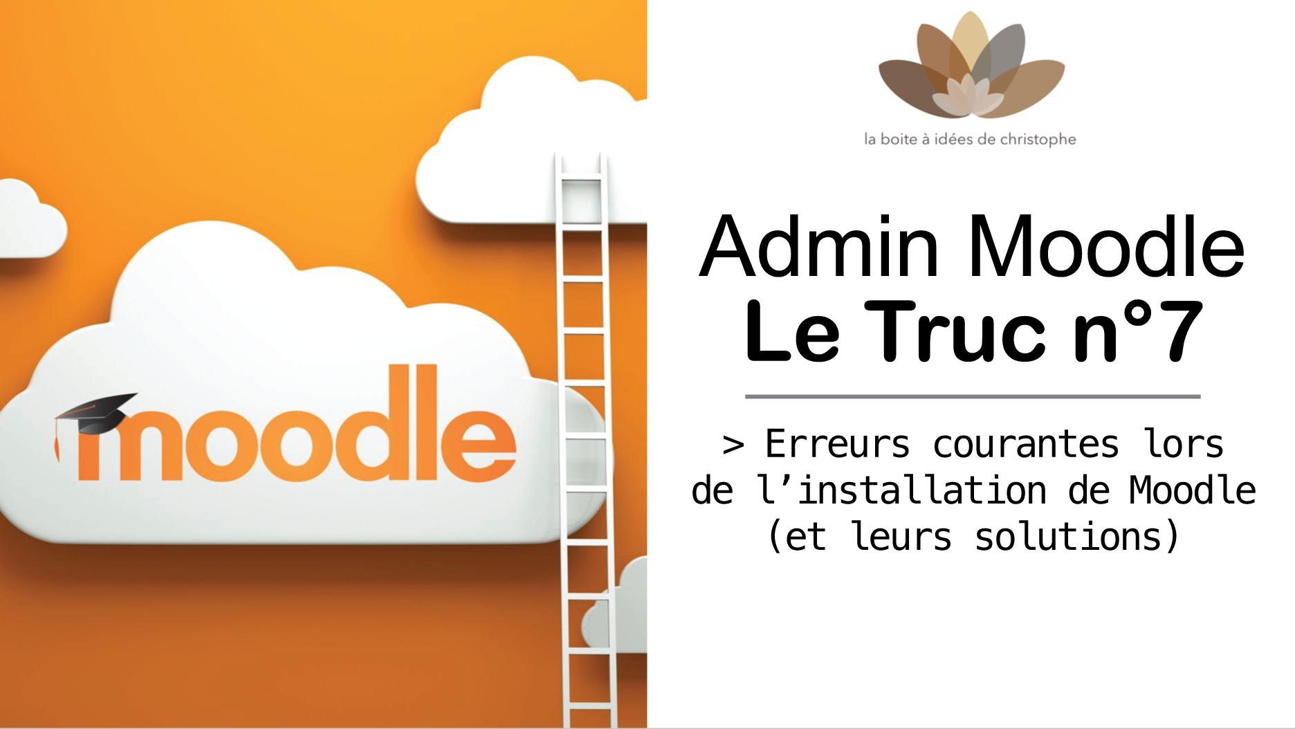 You are currently viewing Admin Moodle – le truc n°7 : erreurs courantes lors de l'installation de Moodle (et leurs solutions) [2021]